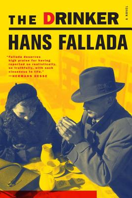 The Drinker By Fallada, Hans/ Lloyd, Charlotte (TRN)/ Lloyd, A. L. (TRN)/ Willet, John (AFT)