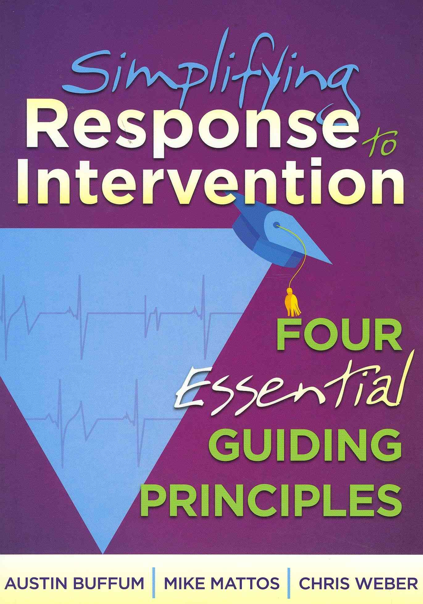 Simplifying Response to Intervention By Buffum, Austin/ Mattos, Mike/ Weber, Chris